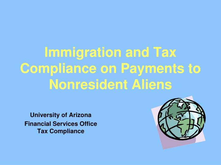 immigration and tax compliance on payments to nonresident aliens n.