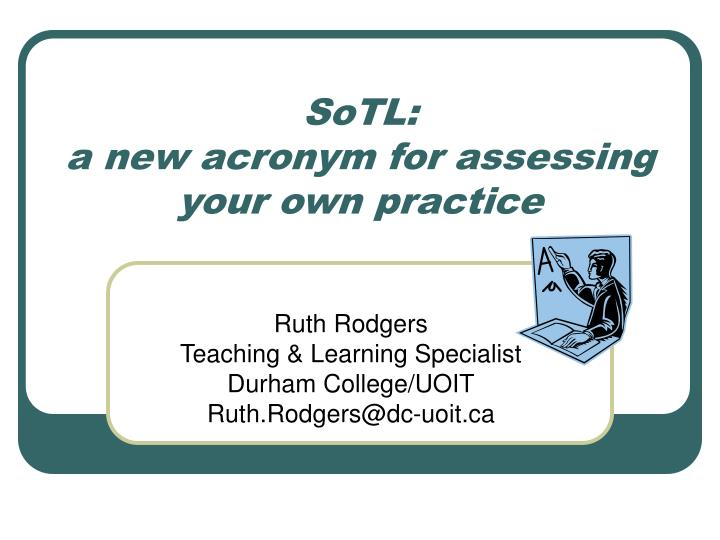 sotl a new acronym for assessing your own practice n.