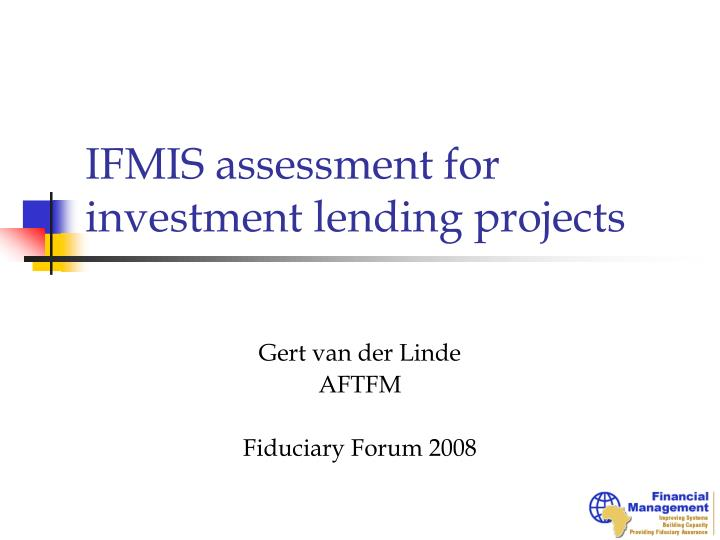 ifmis assessment for investment lending projects n.