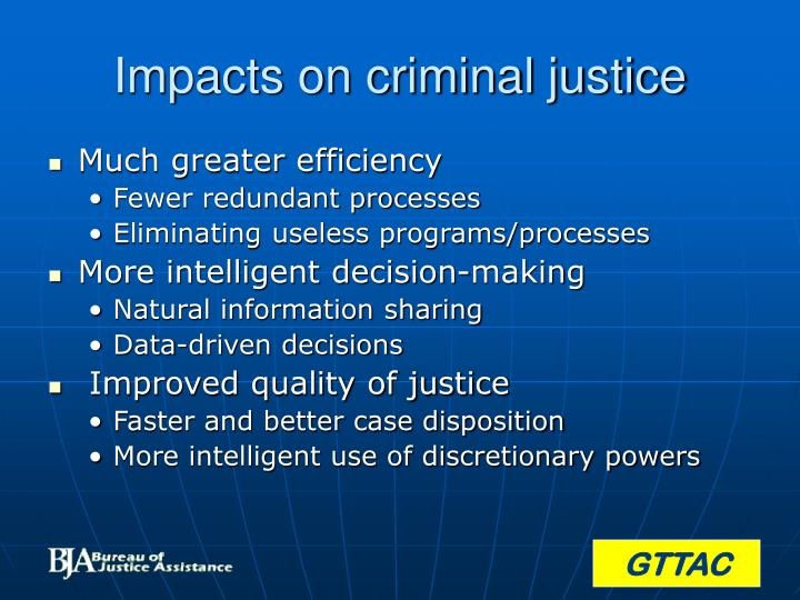 Impacts on criminal justice