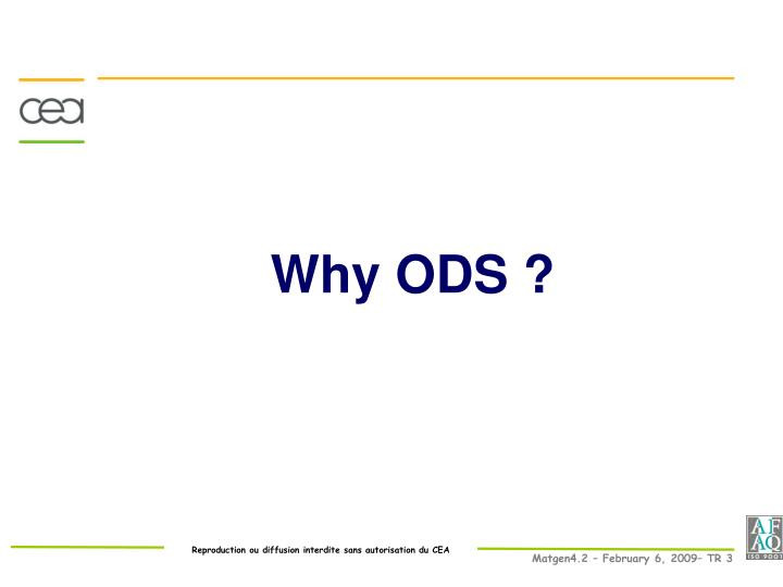 Why ODS ?