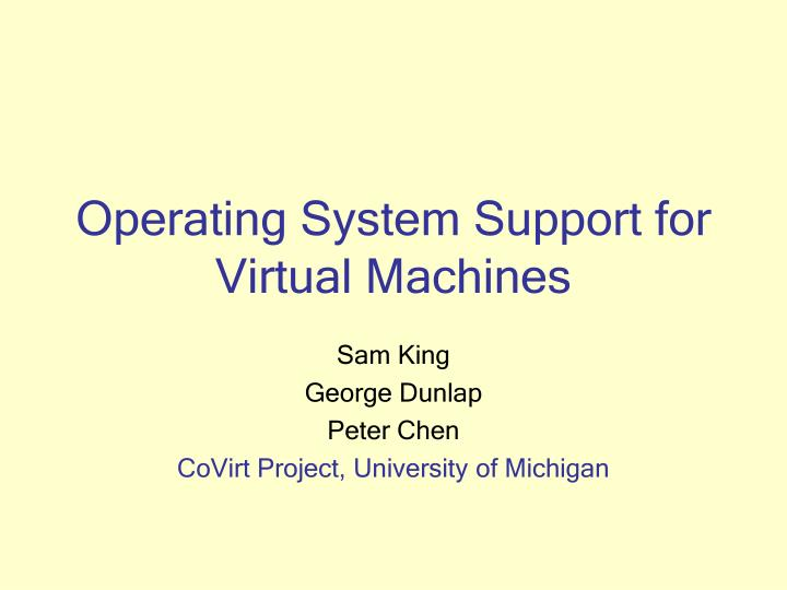 operating system support for virtual machines n.