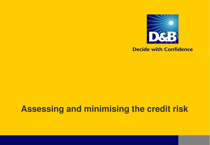 assessing and minimising the credit risk n.
