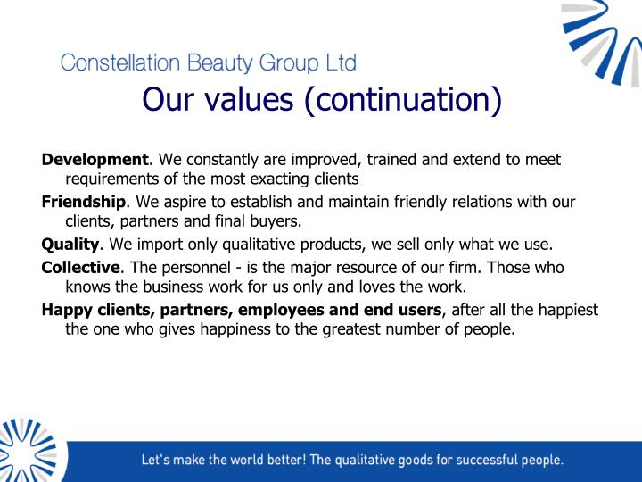 Our values (continuation)