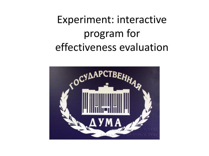 Experiment: interactive program for effectiveness evaluation