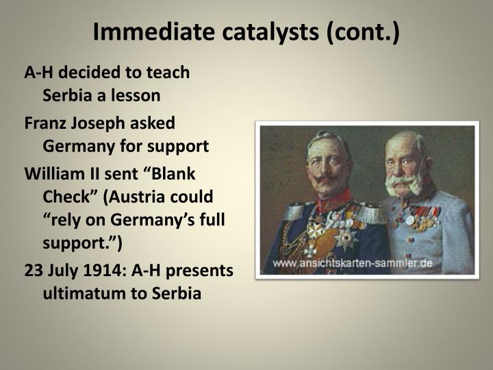 Immediate catalysts (cont.)