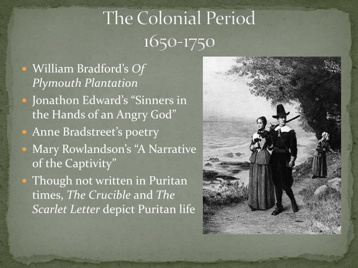 the puritan philosophy in of plymouth plantation by william bradford Bradford had already possessed strong religious convictions as early as age twelve, and in his teens he began to attend the ministry of a local puritan separatist, rev mr clifton, despite criticism from his family and neighbors.