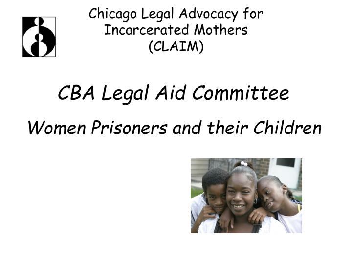chicago legal advocacy for incarcerated mothers claim n.