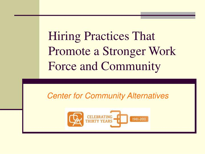 hiring practices that promote a stronger work force and community n.