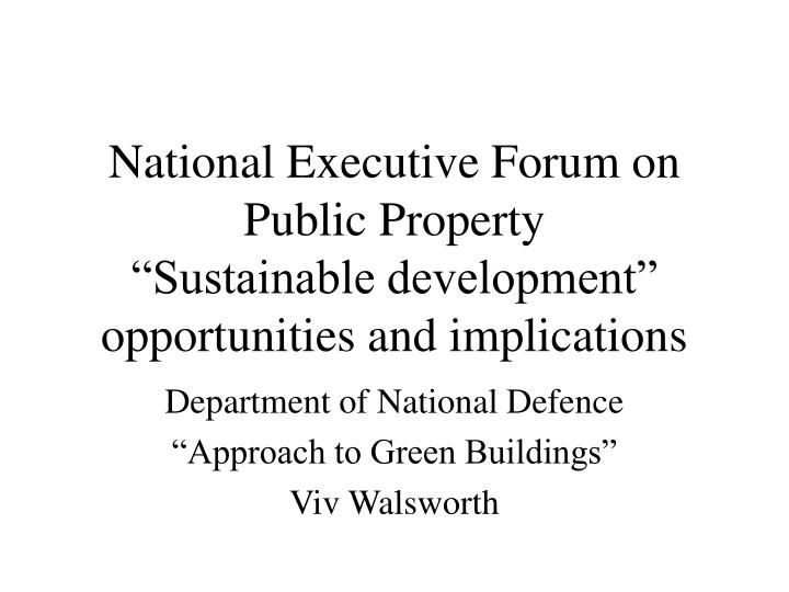 national executive forum on public property sustainable development opportunities and implications n.