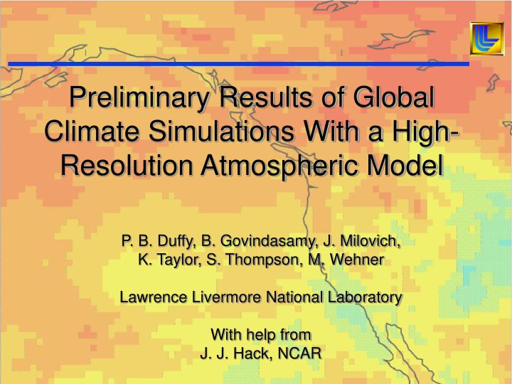 preliminary results of global climate simulations with a high resolution atmospheric model n.