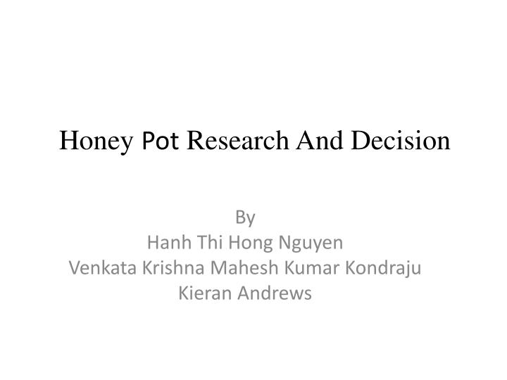 honey pot research and decision n.