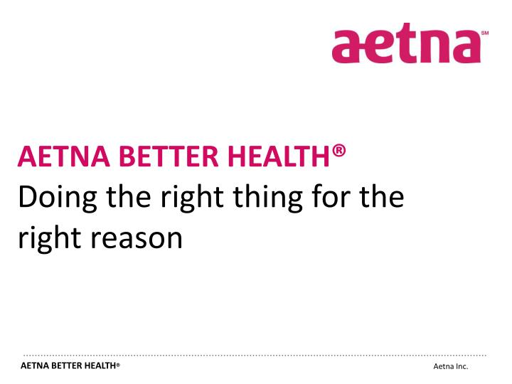 Aetna Better Health >> Ppt About Aetna Better Health Powerpoint Presentation Id