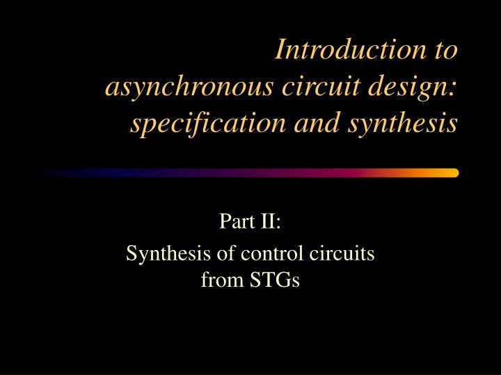 introduction to asynchronous circuit design specification and synthesis n.