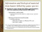 information and biological material from hunter killed big game species