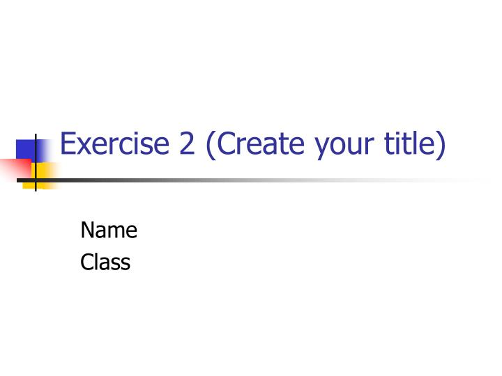 exercise 2 create your title n.