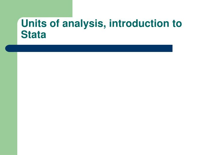 units of analysis introduction to stata n.