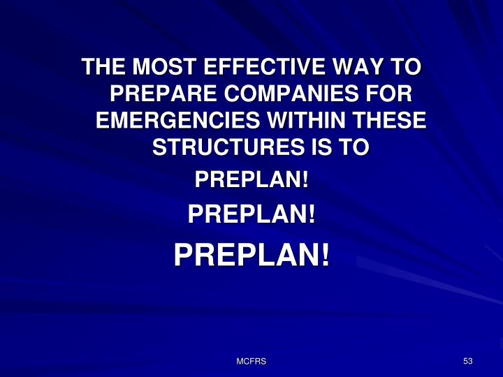 THE MOST EFFECTIVE WAY TO PREPARE COMPANIES FOR EMERGENCIES WITHIN THESE STRUCTURES IS TO