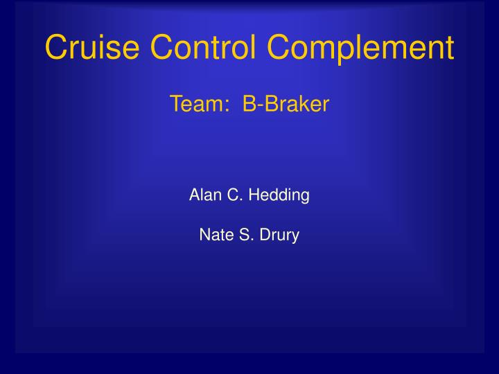 Cruise control complement