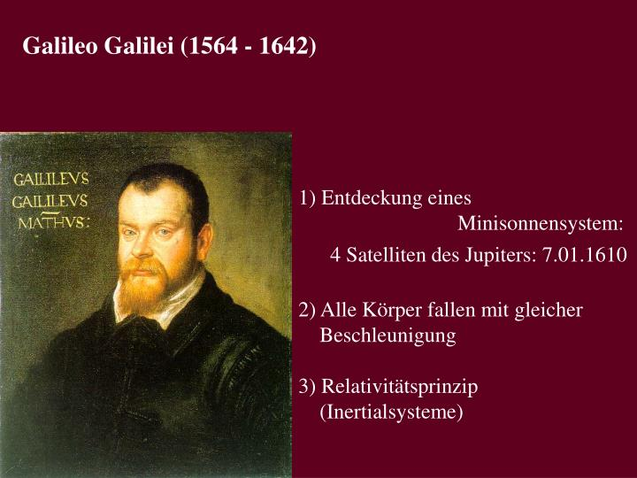 Galileo Galilei (1564 - 1642)