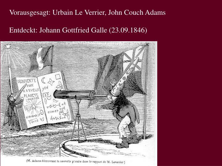 Vorausgesagt: Urbain Le Verrier, John Couch Adams