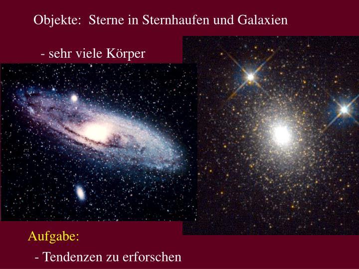 Objekte:  Sterne in Sternhaufen und Galaxien