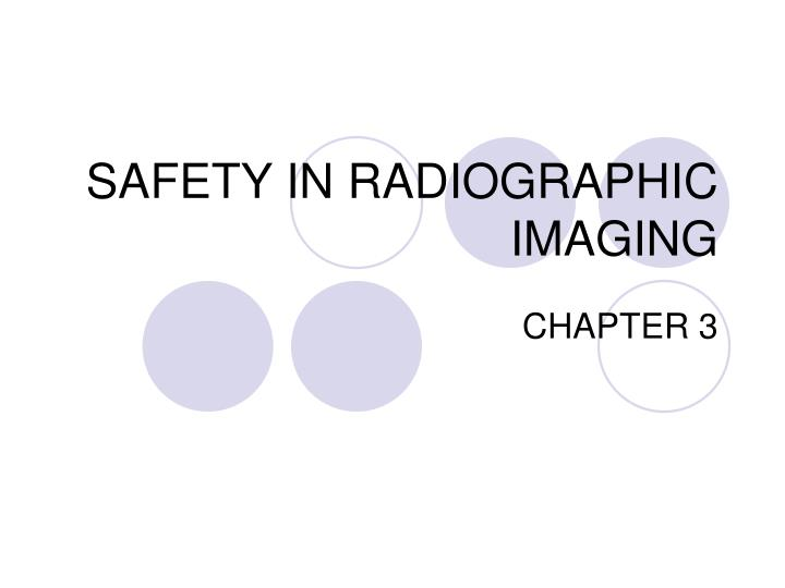 safety in radiographic imaging n.
