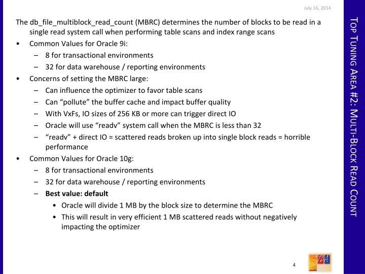 The db_file_multiblock_read_count (MBRC) determines the number of blocks to be read in a single read system call when performing table scans and index range scans