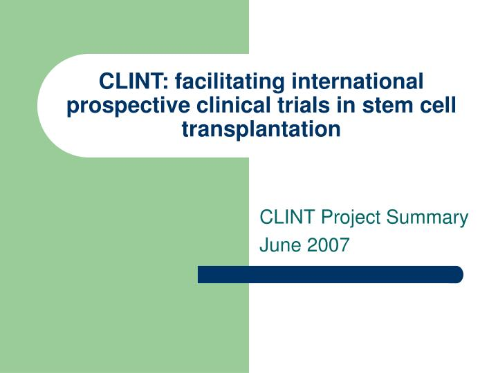 clint facilitating international prospective clinical trials in stem cell transplantation n.