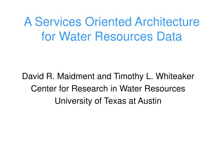 a services oriented architecture for water resources data n.