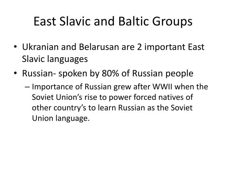 East Slavic and Baltic Groups