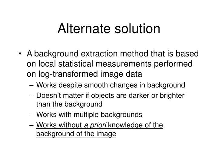 Alternate solution