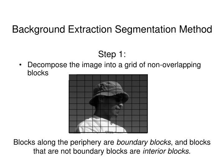 Background Extraction Segmentation Method