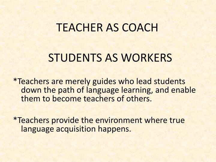TEACHER AS COACH