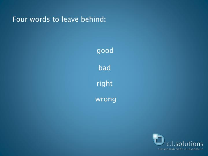 Four words to leave behind