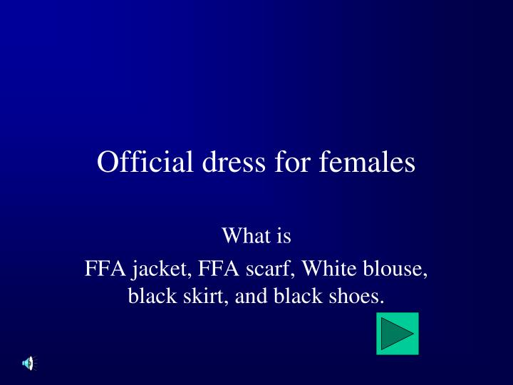Official dress for females