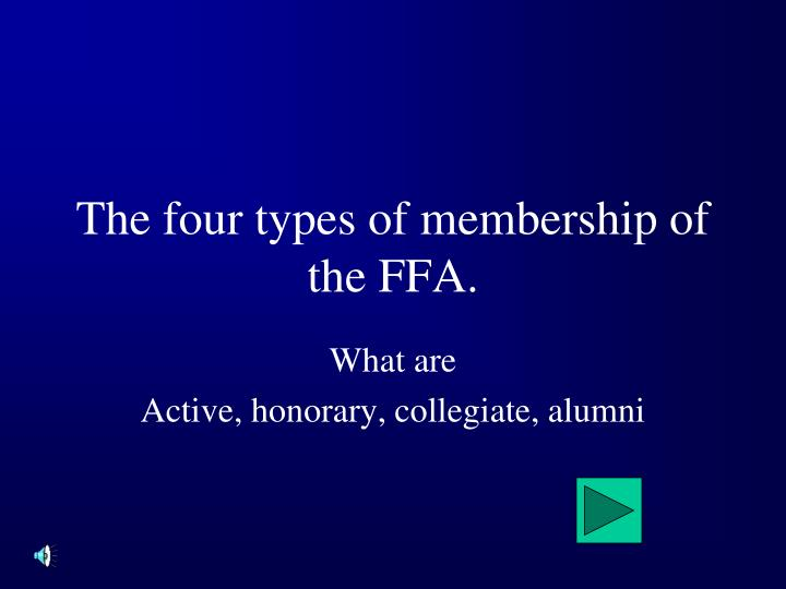 The four types of membership of the FFA.