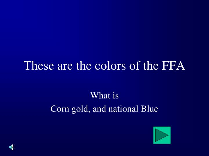 These are the colors of the FFA