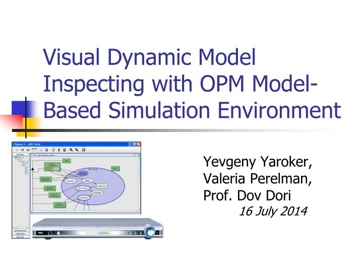 visual dynamic model inspecting with opm model based simulation environment