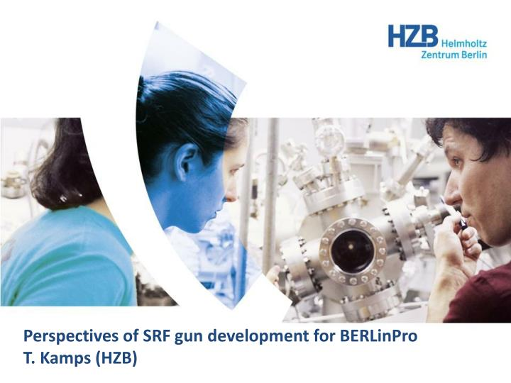 perspectives of srf gun development for berlinpro t kamps hzb n.