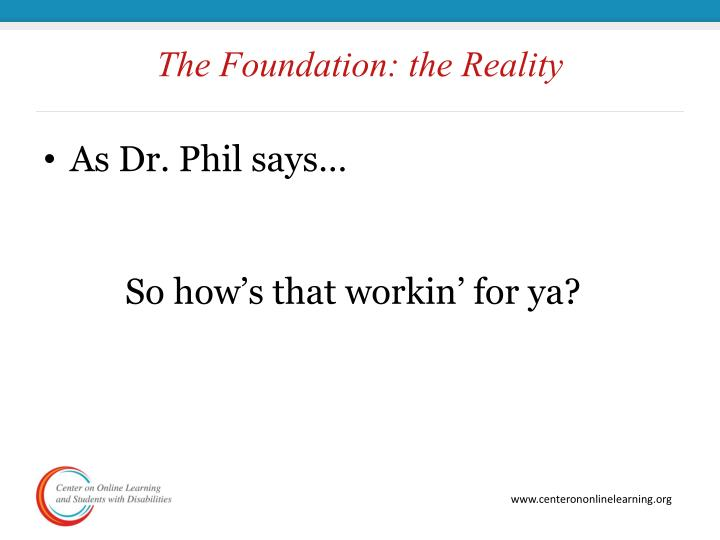 The Foundation: the Reality