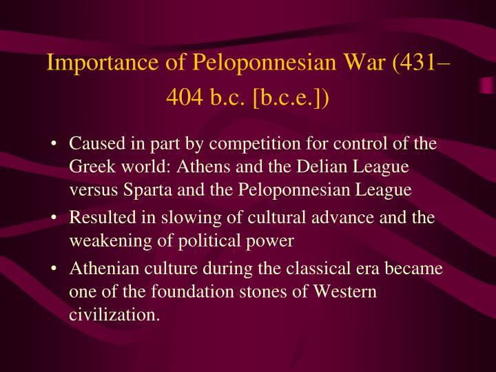 Importance of Peloponnesian War (431–404 b.c. [b.c.e.])