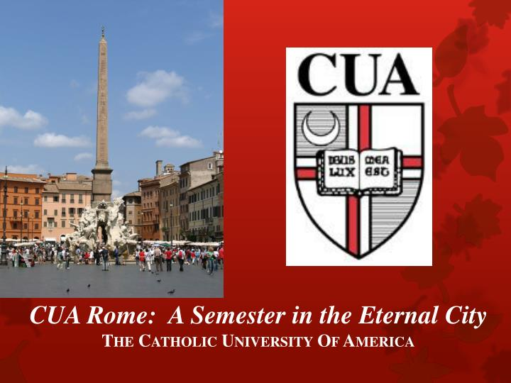cua rome a semester in the eternal city the catholic university of america n.