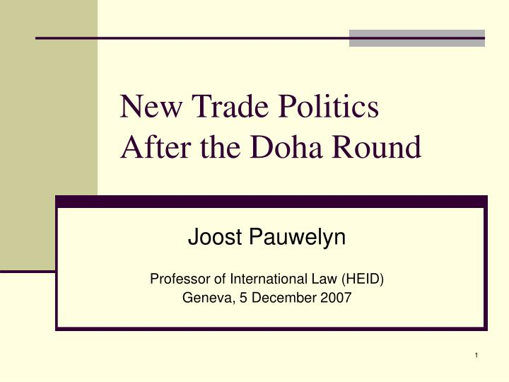 new trade politics after the doha round n.