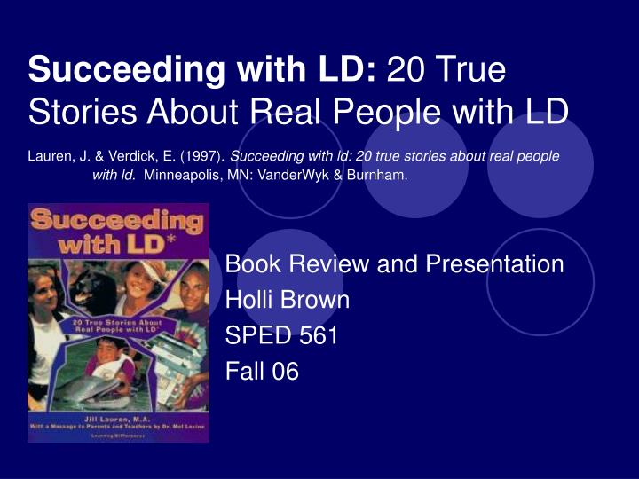 succeeding with ld 20 true stories about real people with ld n.