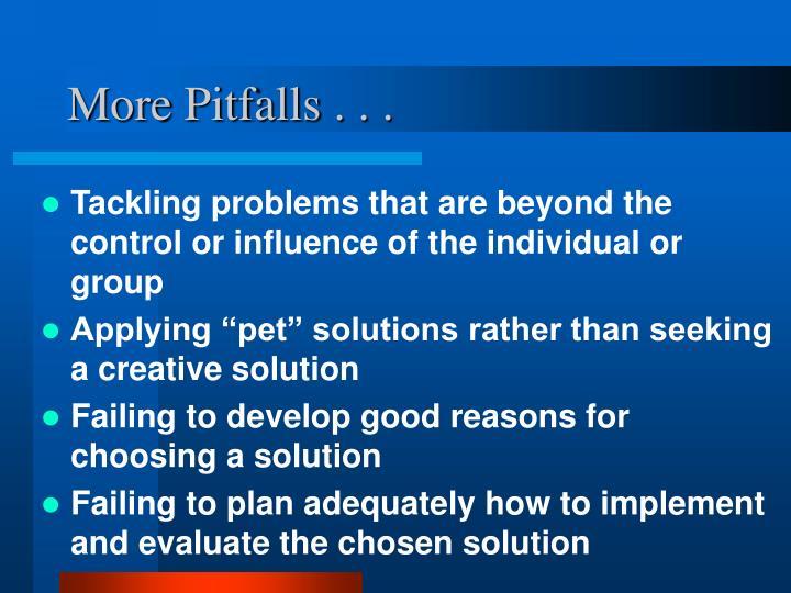 More Pitfalls . . .