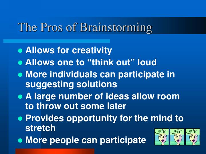 The Pros of Brainstorming