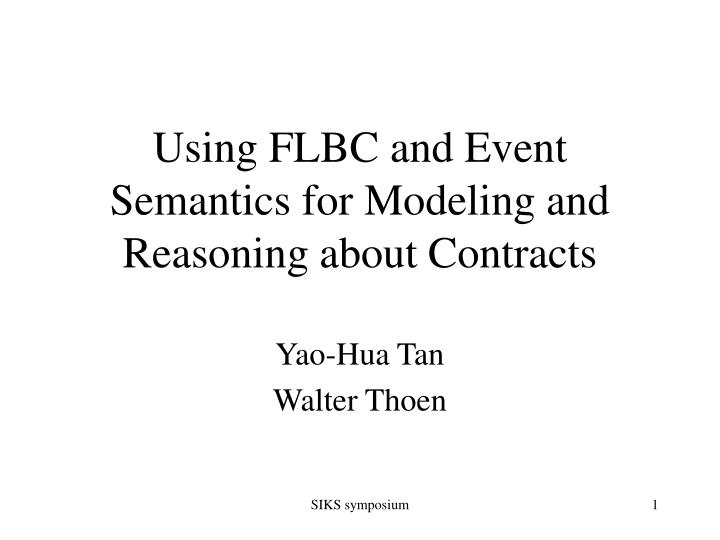 using flbc and event semantics for modeling and reasoning about contracts n.