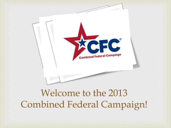 Welcome to the 2013 combined federal campaign