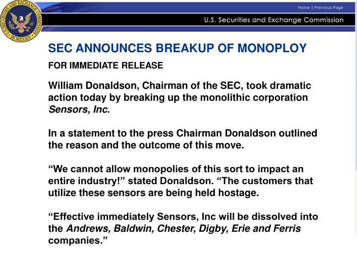 SEC ANNOUNCES BREAKUP OF MONOPLOY